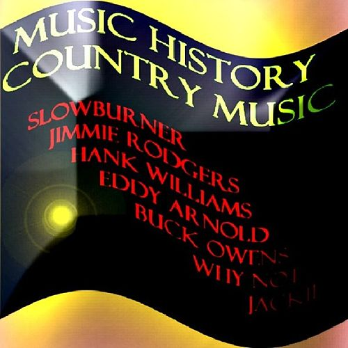 Play & Download Music History - Country Music by Various Artists | Napster