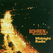 Play & Download Midnight Radio by Bohren & Der Club Of Gore | Napster