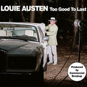 Play & Download Too Good To Last EP by Louie Austen | Napster