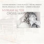 Crossways (feat. Luciano Biondini, John Ruocco, Michel Massot, Michel Bisceglia, Nic Thys & Lander Gyselinck) by Myriam Alter