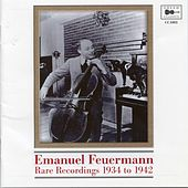 Play & Download Feuermann Rare Recordings by Emanuel Feuermann | Napster