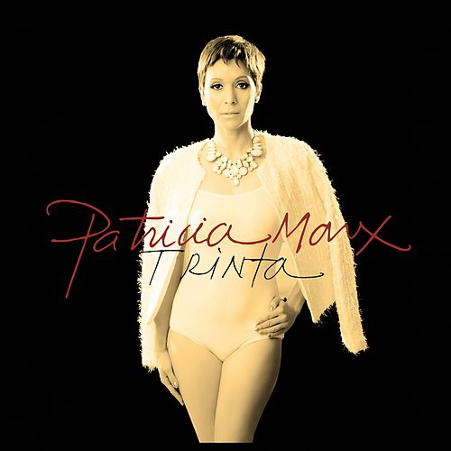 Trinta (Deluxe Version) by Patricia Marx
