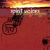 Play & Download Spirit Voices by King's Singers | Napster
