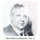 Lauritz Melchior Anthology Vol. 5 by Lauritz Melchior