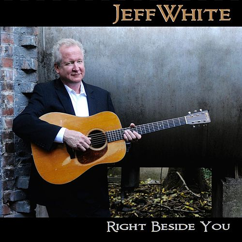 Play & Download Right Beside You by Jeff White | Napster