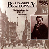 Alexander Brailowsky - The Berlin Recordings - Vol. 1 Chopin by Alexander Brailowsky