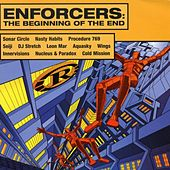 Play & Download Reinforced Presents: Enforcers - The Beginning Of The End by Various Artists | Napster