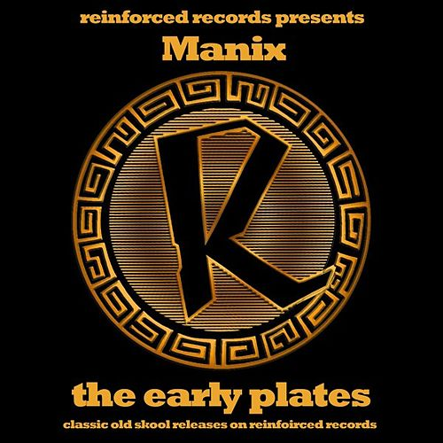 Play & Download Reinforced Presents: Manix - The Early Plates by Manix | Napster