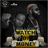 Watch Di Money - Single by Demarco