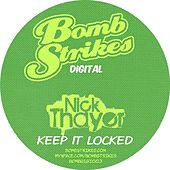 Play & Download Keep It Locked by Nick Thayer | Napster