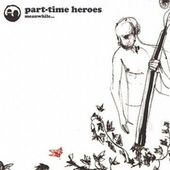Play & Download Meanwhile by Part Time Heroes | Napster