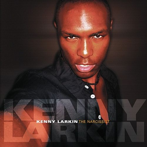 Play & Download The Narcissist by Kenny Larkin | Napster