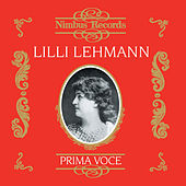 Play & Download Lilli Lehmann (Recorded 1906 - 1907) by Various Artists | Napster