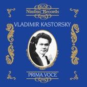 Vladimir Kastorsky (Recorded 1906 - 1939) by Vladimir Kastorsky