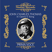 Play & Download John Charles Thomas in Opera and Song by Various Artists | Napster