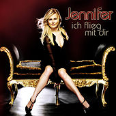 Play & Download Ich flieg mit dir by Jennifer | Napster