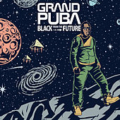 Play & Download Black from the Future by Grand Puba | Napster