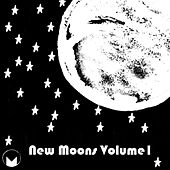 Play & Download New Moons, Vol. 1 by Various Artists | Napster