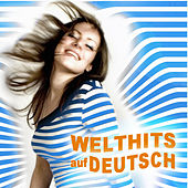 Play & Download Welthits auf Deutsch (Worldhits in German) by Various Artists | Napster