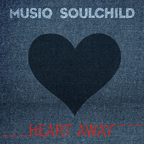 Play & Download Heart Away by Musiq Soulchild | Napster