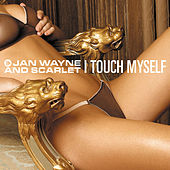 Play & Download I Touch Myself by Jan Wayne | Napster