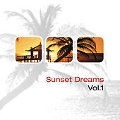 Sunset Dreams Vol.1 by Various Artists