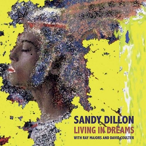 Play & Download Living In Dreams by Sandy Dillon | Napster