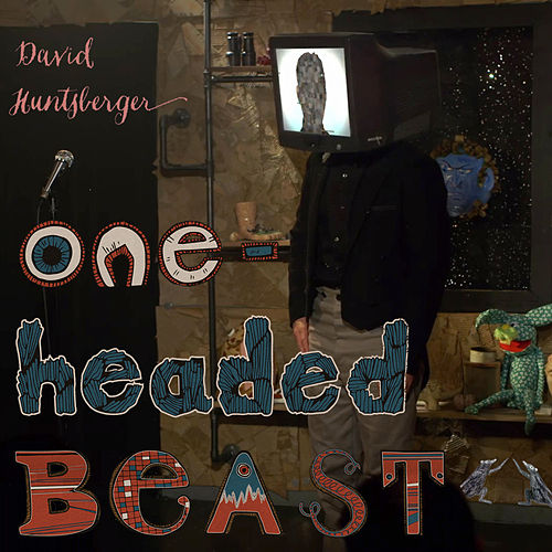 Play & Download One-Headed Beast by David Huntsberger | Napster