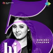Hi-5: Sunidhi Chauhan by Various Artists