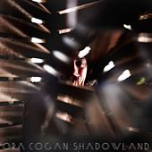 Play & Download Shadowland by Ora Cogan | Napster