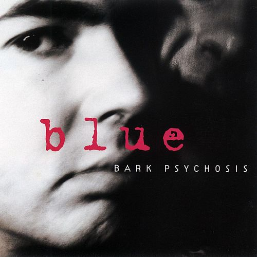 Blue by Bark Psychosis