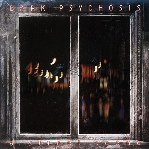 Play & Download A Street Scene by Bark Psychosis | Napster