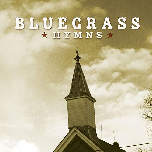 Bluegrass Hymns by Bluegrass Worship Band