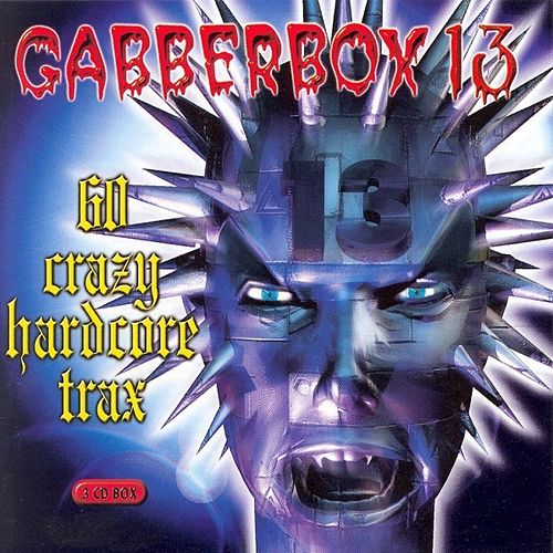 Play & Download Gabberbox 13 (60 Crazy Hardcore Trax) by Various Artists | Napster