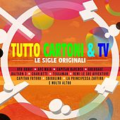 Play & Download Tutto Cartoni & TV (Le Sigle Originali) by Various Artists | Napster