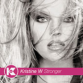 Play & Download Stronger by Kristine W. | Napster