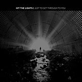 Play & Download Just to Get Through to You by Hit The Lights | Napster