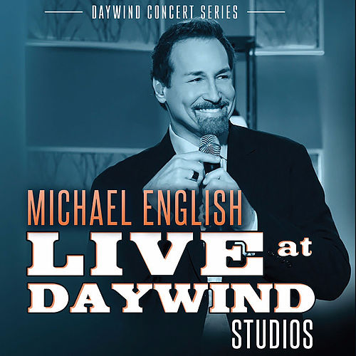 Michael English (Live at Daywind Studios) by Michael English