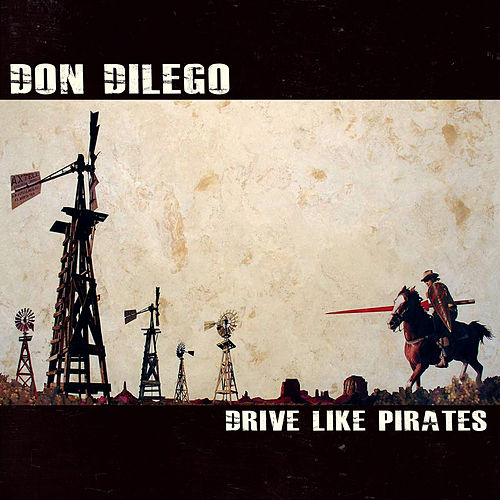 Play & Download Drive Like Pirates by Don DiLego | Napster