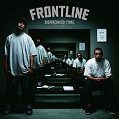 Play & Download Borrowed Time by The Frontline | Napster