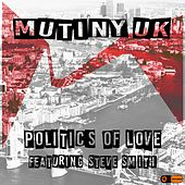 Play & Download Politics of Love by Mutiny UK | Napster