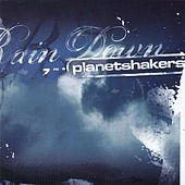 Play & Download Rain Down by Planetshakers | Napster