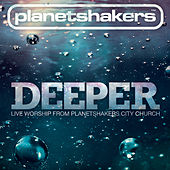 Play & Download Deeper by Planetshakers | Napster