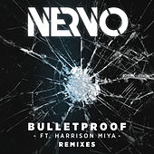 Bulletproof (Remixes) by Nervo