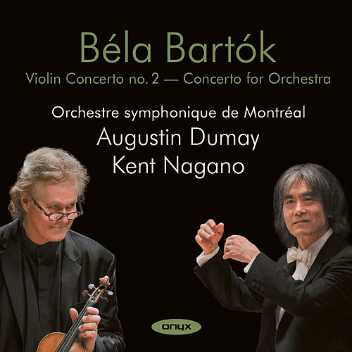 Play & Download Bartók: Violin Concerto No. 2 & Concerto for Orchestra by Augustin Dumay | Napster