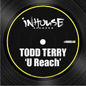 U Reach by Todd Terry
