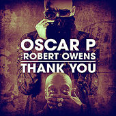 Play & Download Thank You (feat. Robert Owens) by Oscar P | Napster