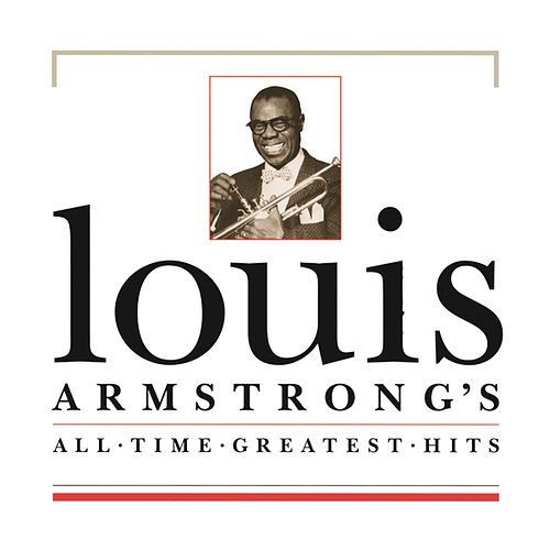 Play & Download All Time Greatest Hits by Louis Armstrong | Napster