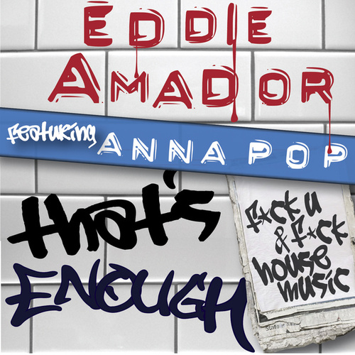 That's Enough! (F*ck U & F*ck House Music) by Eddie Amador