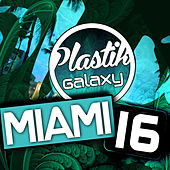 Plastik Galaxy Miami 2016 by Various Artists